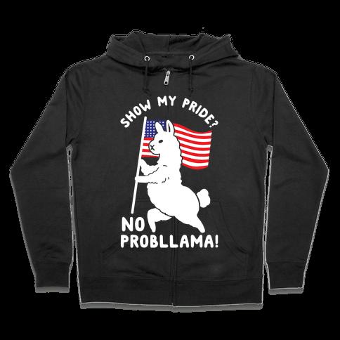 Show My Pride No Probllama USA Zip Hoodie