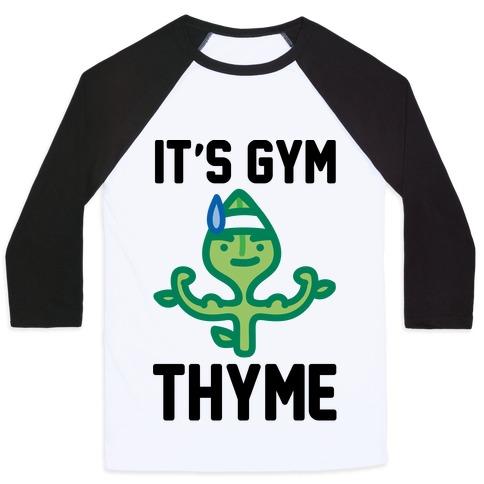 It's Gym Thyme Baseball Tee