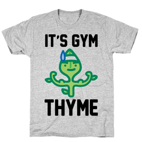 It's Gym Thyme T-Shirt
