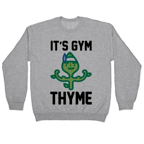 It's Gym Thyme Pullover