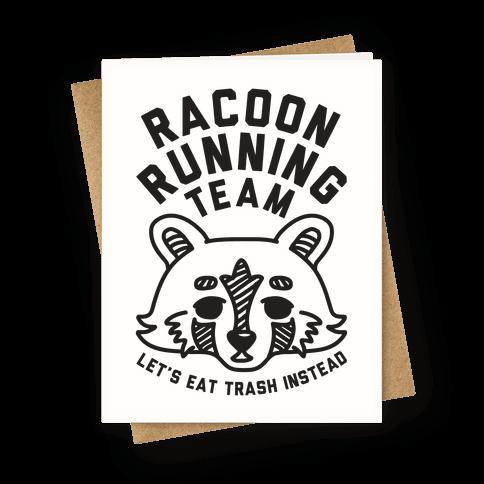 Raccoon Running Team Let's Eat Trash Instead Greeting Card