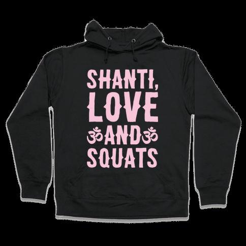 Shanti Love and Squats White Print Hooded Sweatshirt