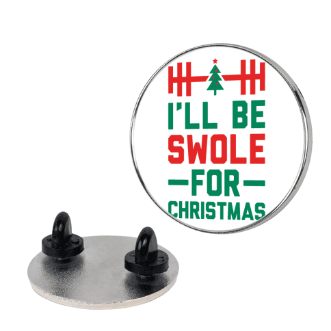 I'll Be Swole For Christmas Pin
