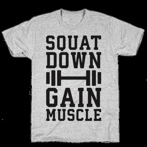 Squat Down Gain Muscle Mens T-Shirt