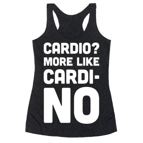 Cardio More Like Cardi-no Racerback Tank Top