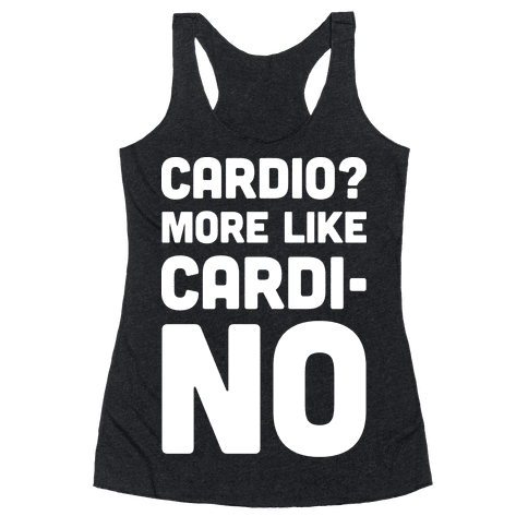 Cardio More Like Cardi-no