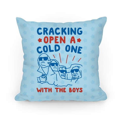 Cracking Open A Cold One With The Boys Pillow