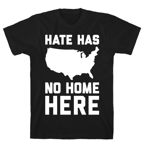 Hate Has No Home Here Mens T-Shirt