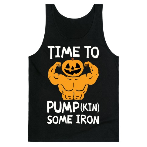 Time To Pumpkin Some Iron Tank Top