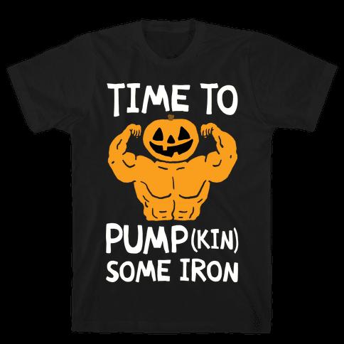 Time To Pumpkin Some Iron Mens T-Shirt