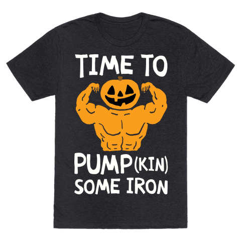 Time To Pumpkin Some Iron Mens T-Shirt
