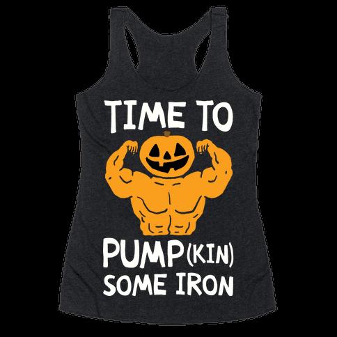 Time To Pumpkin Some Iron Racerback Tank Top