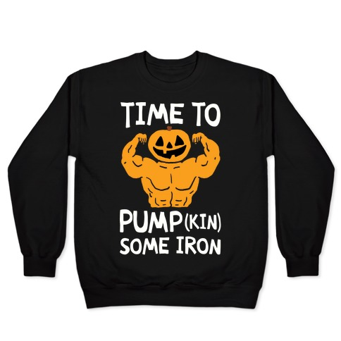 Time To Pumpkin Some Iron Pullover