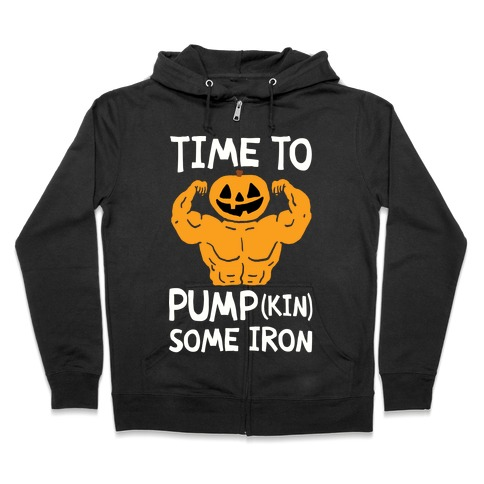 Time To Pumpkin Some Iron Zip Hoodie