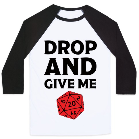 Drop And Give Me D20 Baseball Tee