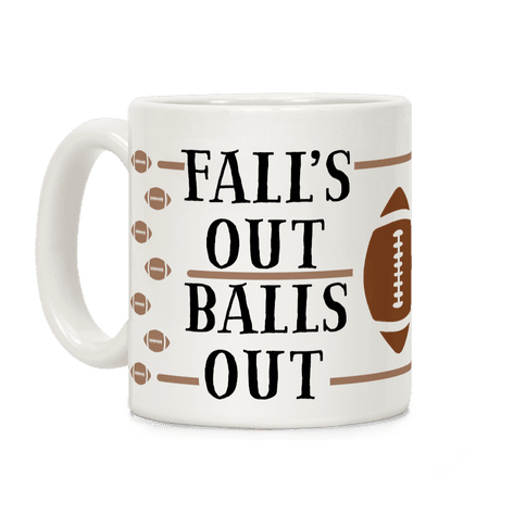 Fall's Out Balls Out (Football) Coffee Mug