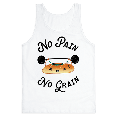 No Pain No Grain Tank Top