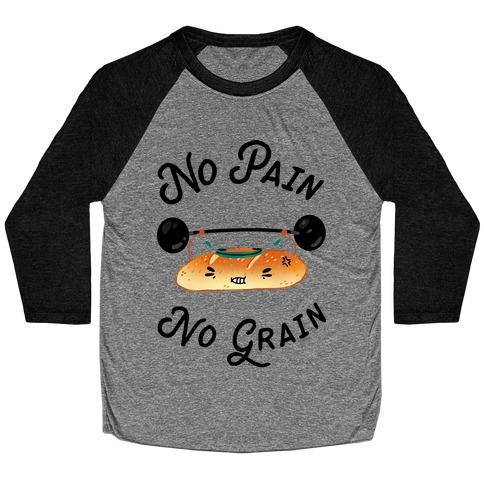 No Pain No Grain Baseball Tee