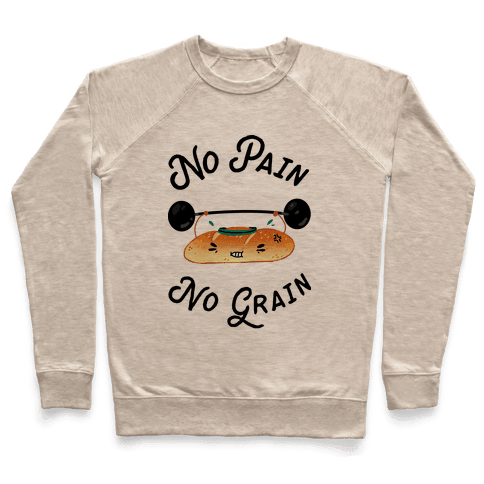 No Pain No Grain Pullover