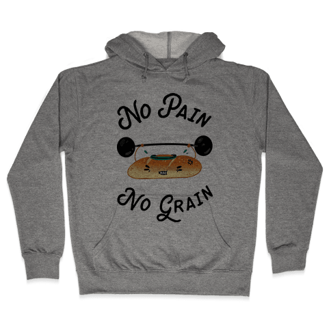 No Pain No Grain Hooded Sweatshirt