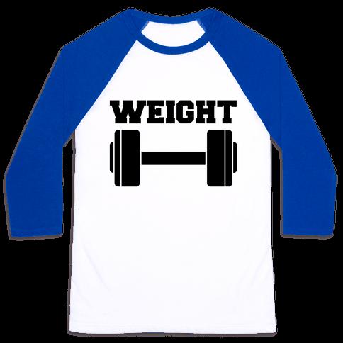 Weight Mates (1 of 2 pair) Baseball Tee