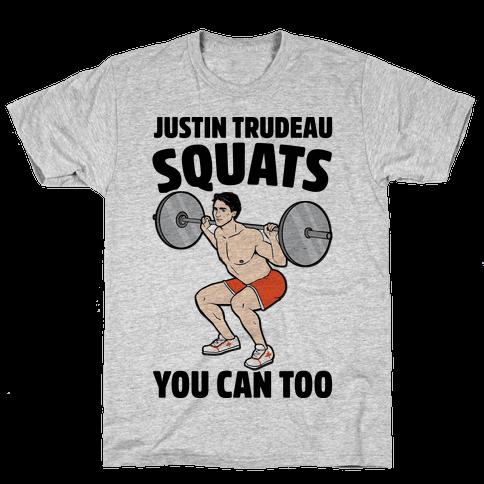 Justin Trudeau Squats You Can Too Mens T-Shirt