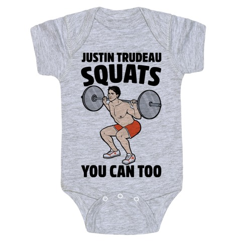 Justin Trudeau Squats You Can Too Baby Onesy