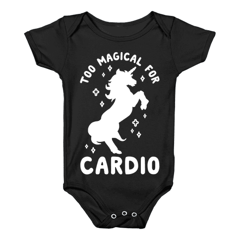 Too Magical For Cardio Baby Onesy