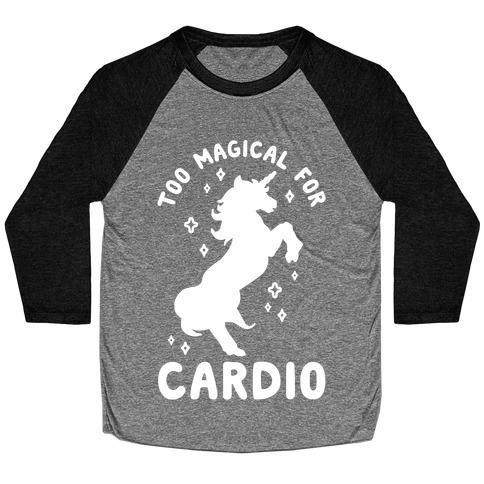 Too Magical For Cardio Baseball Tee