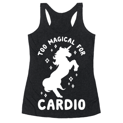 Too Magical For Cardio Racerback Tank Top