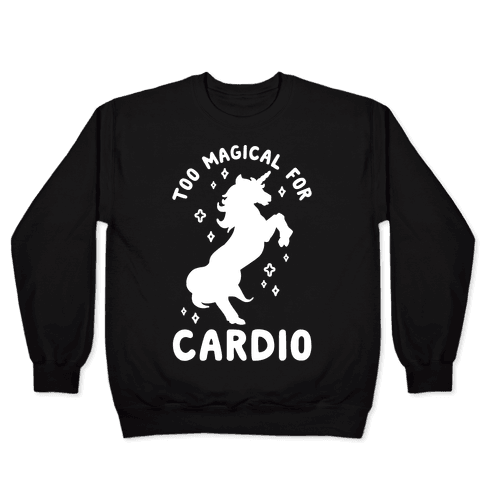 Too Magical For Cardio Pullover