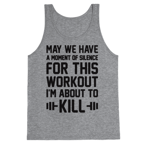 May We Have A Moment Of Silence For This Workout Tank Top