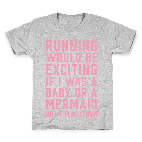 Running Would Be Exciting Kids T-Shirt