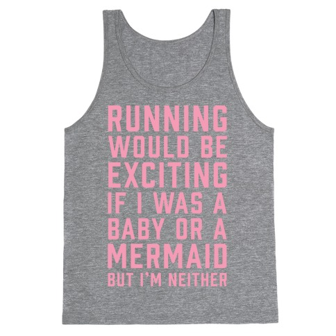 Running Would Be Exciting Tank Top