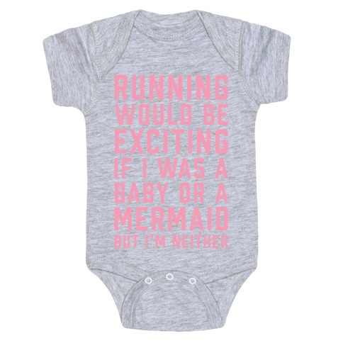Running Would Be Exciting Baby Onesy
