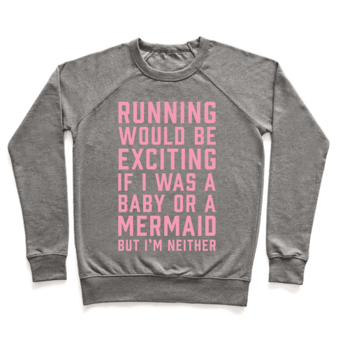 Running Would Be Exciting Pullover