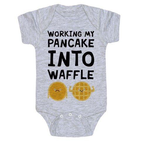 Working My Pancake Into Waffle Baby Onesy