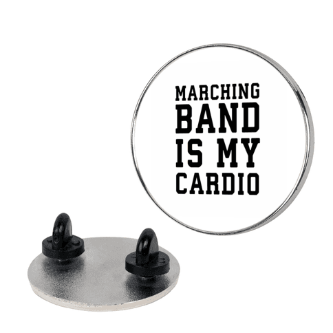 Marching Band is My Cardio Pin