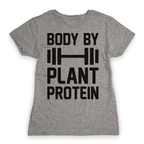 Body By Plant Protein Womens T-Shirt