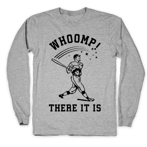 Whoomp There it is Long Sleeve T-Shirt