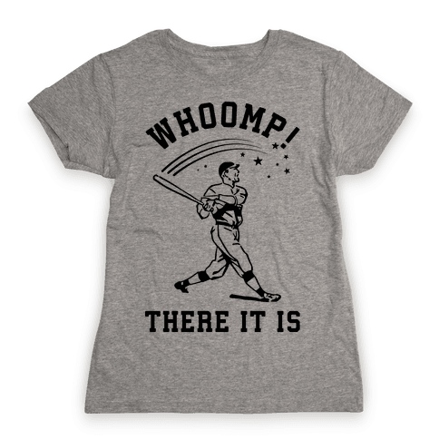 Whoomp There it is Womens T-Shirt