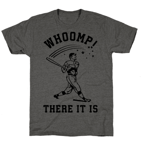 Whoomp There it is Mens T-Shirt