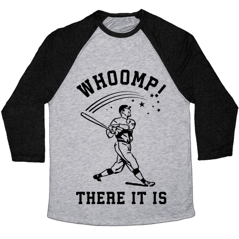 Whoomp There it is Baseball Tee