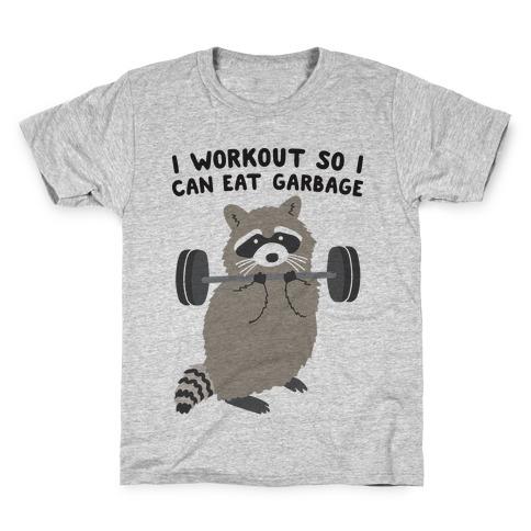 I Workout So I Can Eat Garbage Kids T-Shirt