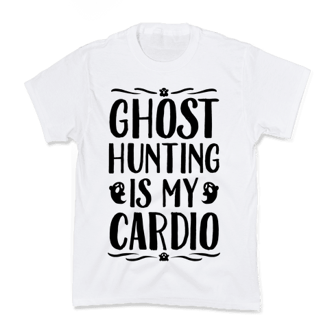 Ghost Hunting Is My Cardio Kids T-Shirt