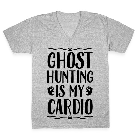 Ghost Hunting Is My Cardio V-Neck Tee Shirt