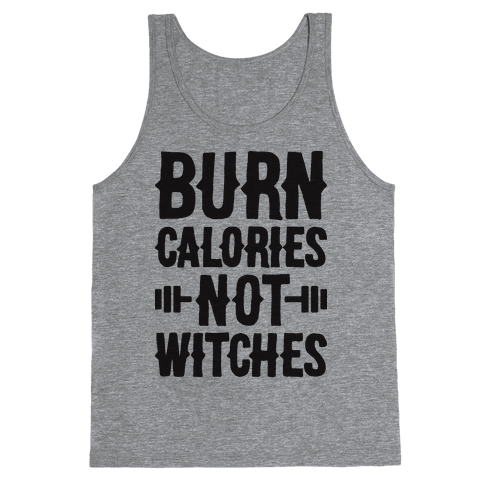 Burn Calories Not Witches Tank Top