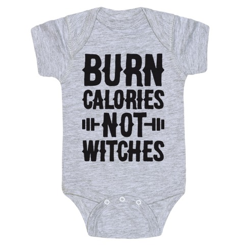 Burn Calories Not Witches Baby Onesy