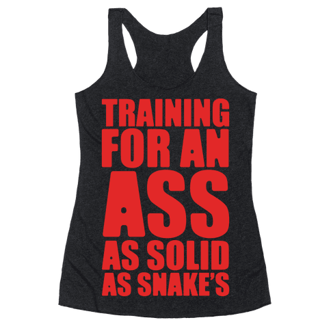 Training For An Ass As Solid As Snake's Parody White Print Racerback Tank Top