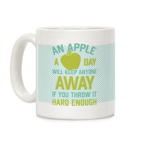 An Apple A Day Will Keep Anyone Away If You Throw It Hard Enough Coffee Mug